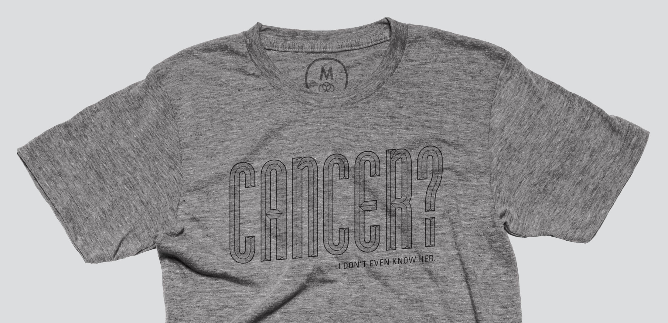 A Cancer? I don't even know her. t-shirt is available through Cotton Bureau.